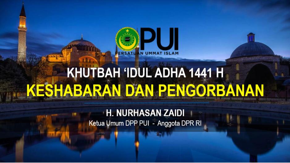 Photo of Khutbah Idul Adha 1441 Ketua Umum DPP PUI Nurhasan Zaidi
